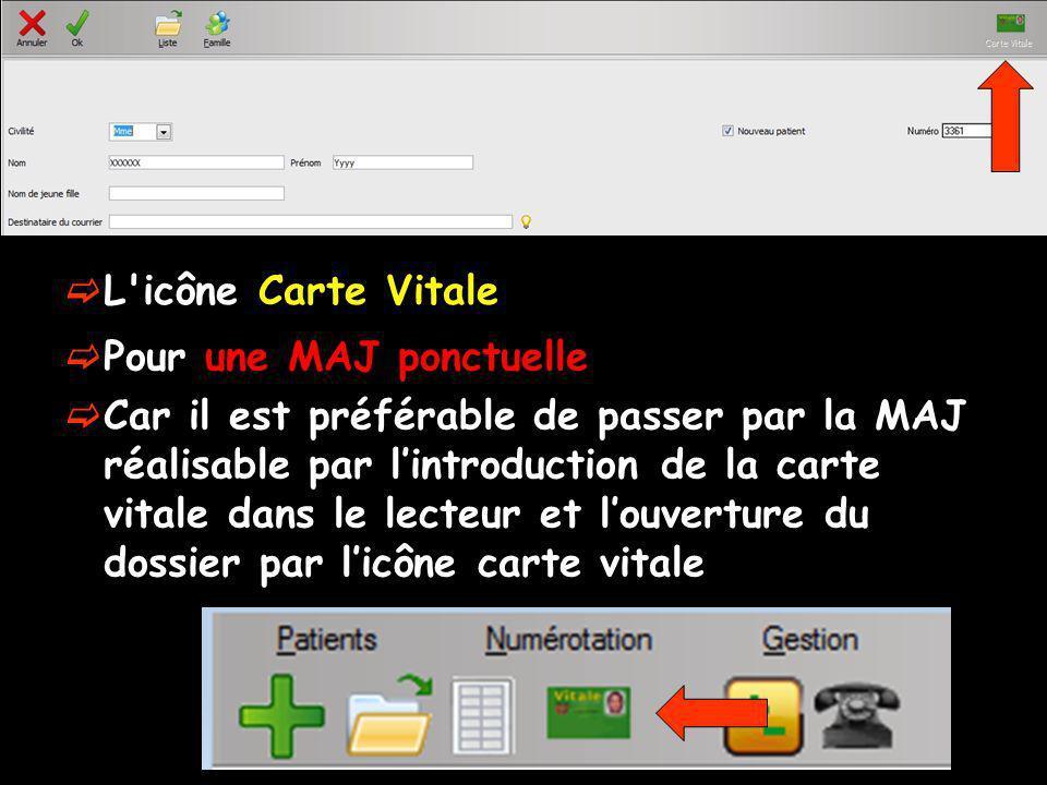 L'icône Carte Vitale Pour une MAJ ponctuelle Car il est préférable de passer par la MAJ réalisable par lintroduction de la carte vitale dans le lecteu