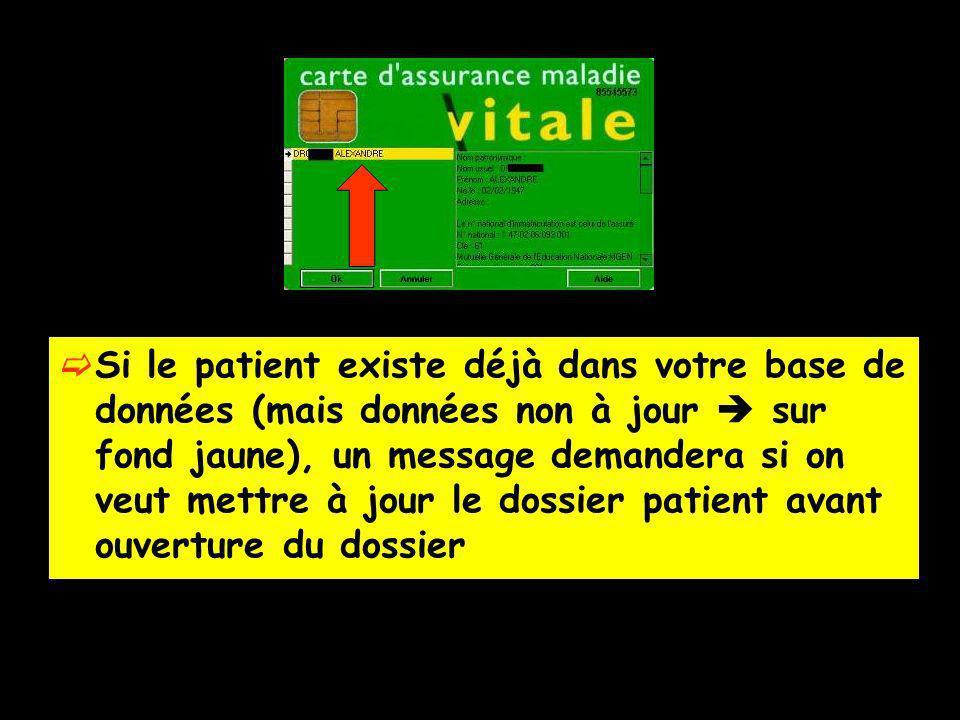 Si le patient existe déjà dans votre base de données (mais données non à jour sur fond jaune), un message demandera si on veut mettre à jour le dossie