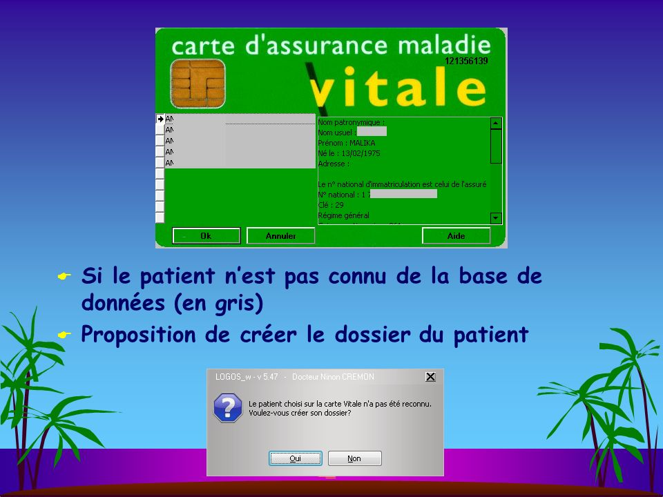 Si le patient nest pas connu de la base de données (en gris) Proposition de créer le dossier du patient