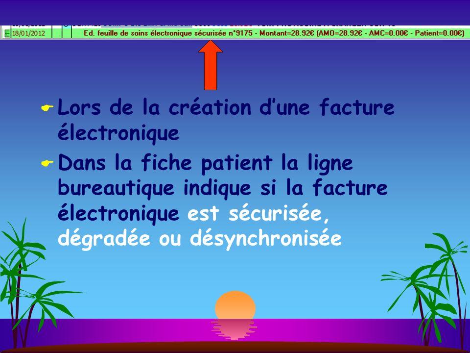 Lors de la création dune facture électronique Dans la fiche patient la ligne bureautique indique si la facture électronique est sécurisée, dégradée ou désynchronisée