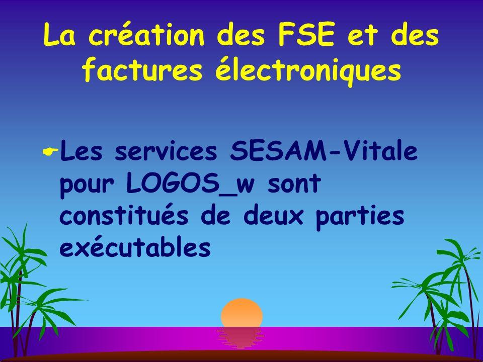 La création des FSE et des factures électroniques Les services SESAM-Vitale pour LOGOS_w sont constitués de deux parties exécutables