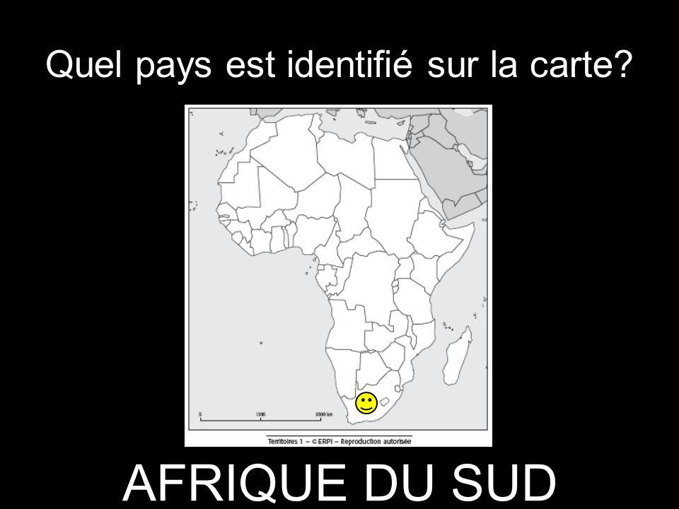 Quel pays est identifié sur la carte? AFRIQUE DU SUD