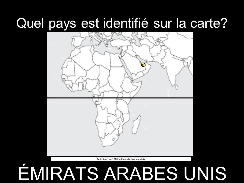 Quel pays est identifié sur la carte? ÉMIRATS ARABES UNIS