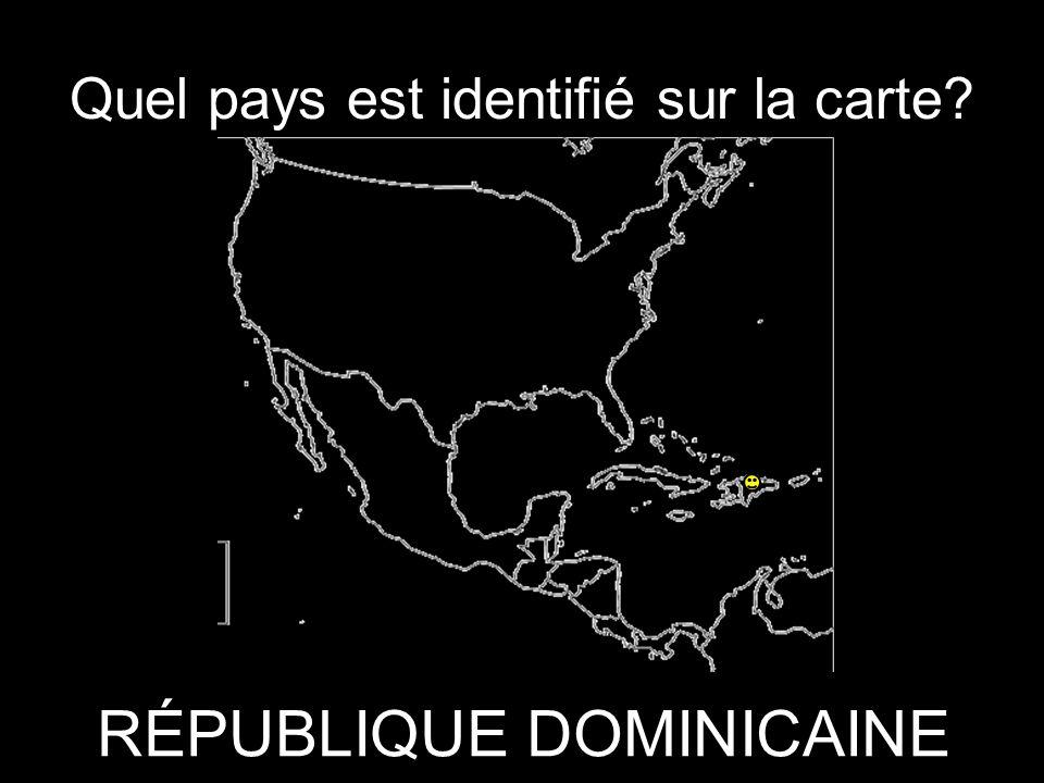 Quel pays est identifié sur la carte? RÉPUBLIQUE DOMINICAINE