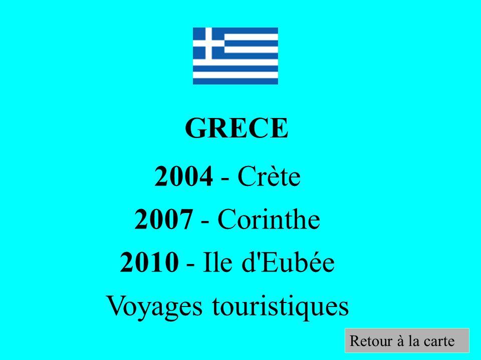 GRECE 2004 - Crète 2007 - Corinthe 2010 - Ile d'Eubée Voyages touristiques Retour à la carte