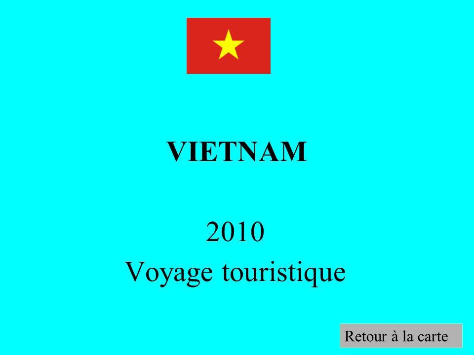 VIETNAM 2010 Voyage touristique Retour à la carte