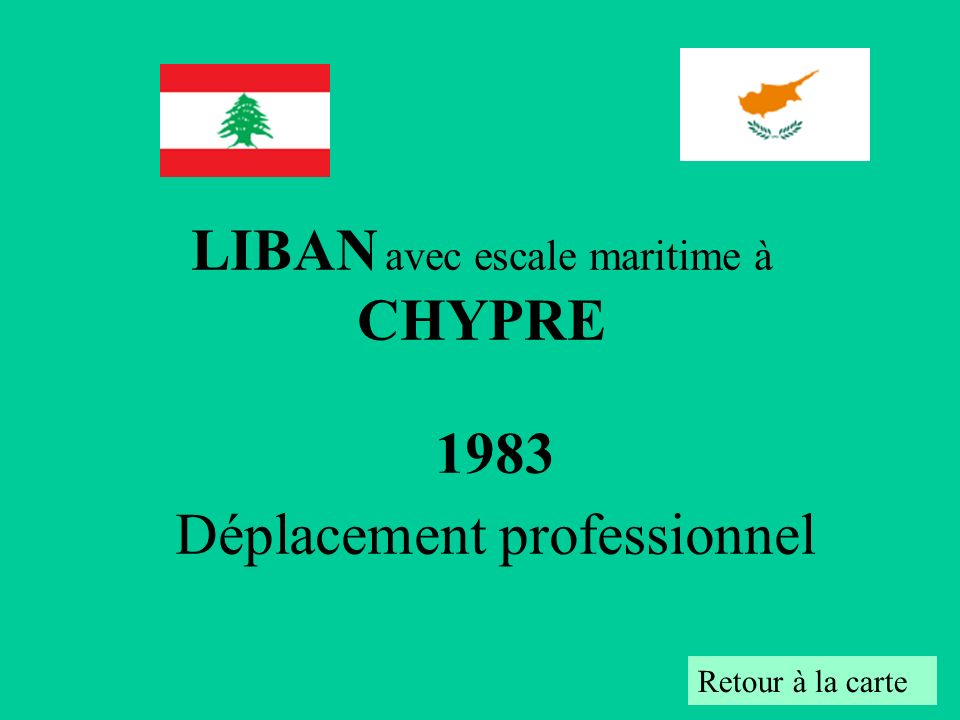1983 Déplacement professionnel Retour à la carte LIBAN avec escale maritime à CHYPRE