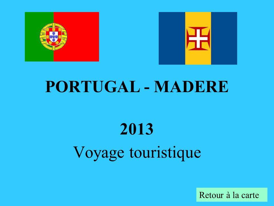 PORTUGAL - MADERE 2013 Voyage touristique Retour à la carte