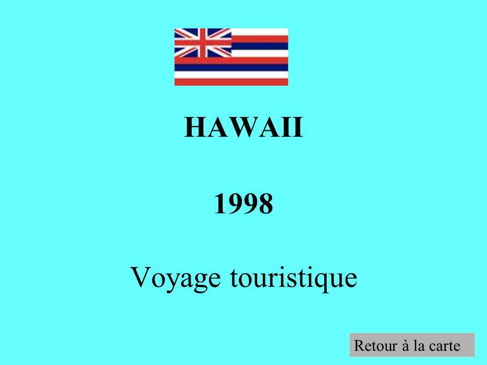 HAWAII 1998 Voyage touristique Retour à la carte