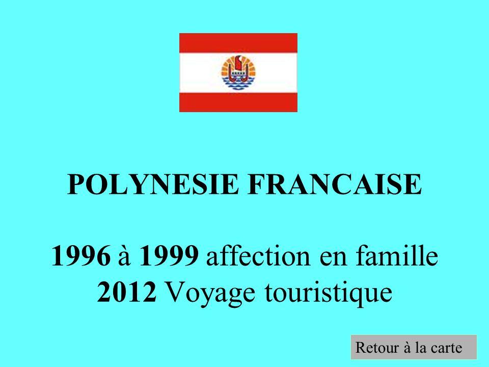 POLYNESIE FRANCAISE 1996 à 1999 affection en famille 2012 Voyage touristique Retour à la carte
