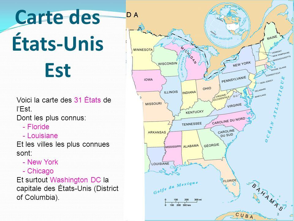 Carte des États-Unis Est Voici la carte des 31 États de lEst. Dont les plus connus: - Floride - Louisiane Et les villes les plus connues sont: - New Y