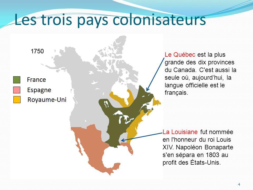 Les trois pays colonisateurs La Louisiane fut nommée en l'honneur du roi Louis XIV. Napoléon Bonaparte s'en sépara en 1803 au profit des États-Unis. L
