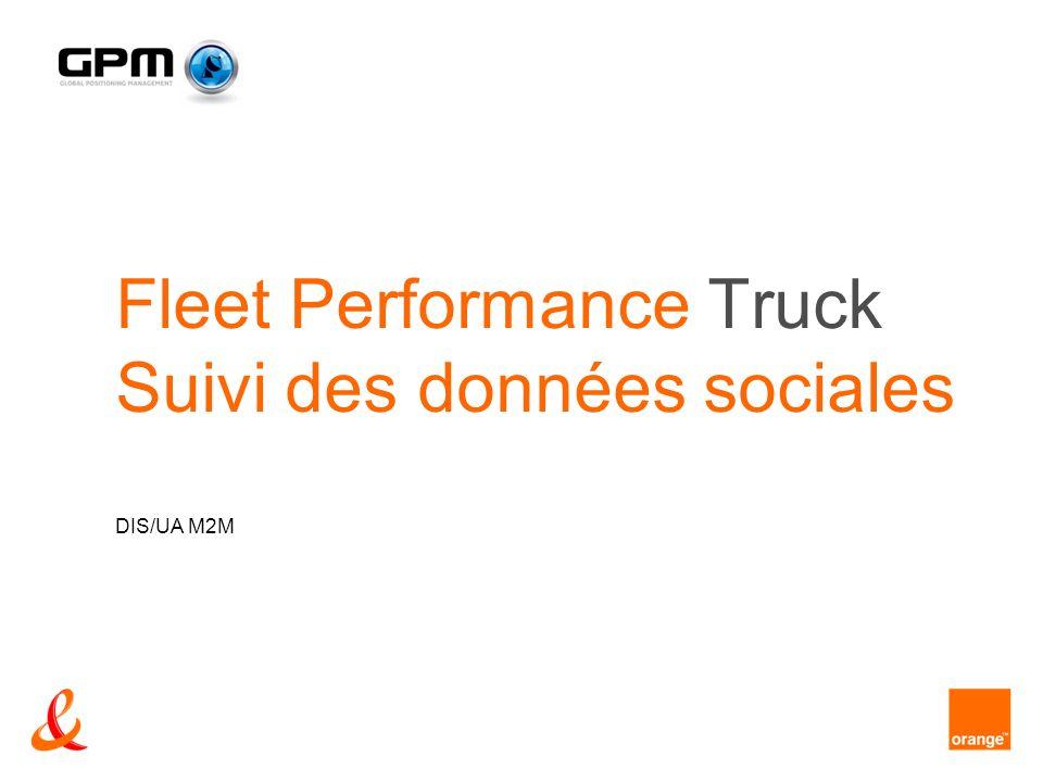 Fleet Performance Truck Suivi des données sociales DIS/UA M2M