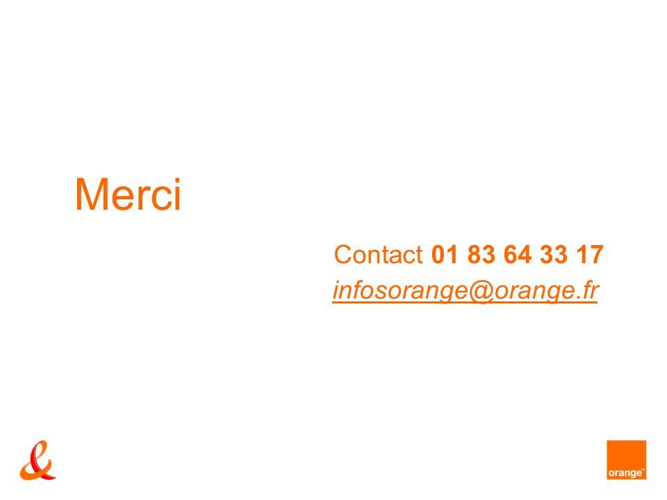 Merci Contact 01 83 64 33 17 infosorange@orange.frinfosorange@orange.fr