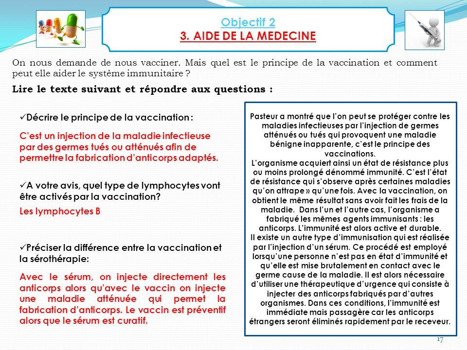 17 On nous demande de nous vacciner. Mais quel est le principe de la vaccination et comment peut elle aider le système immunitaire ? Lire le texte sui