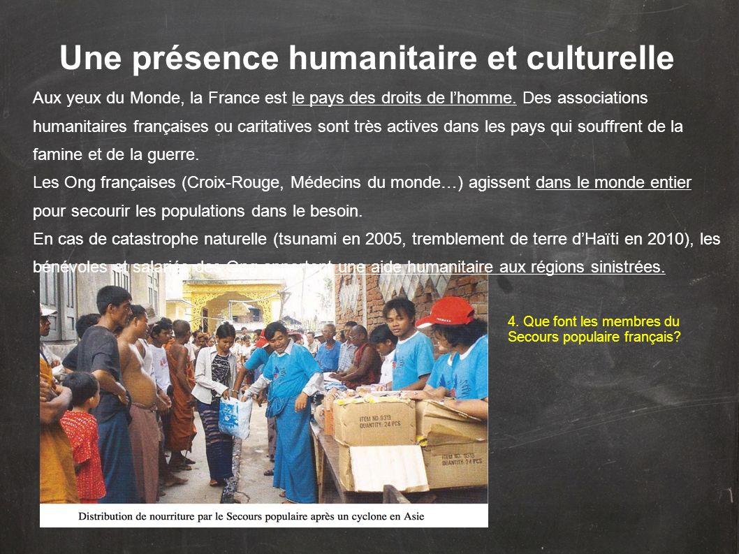 Une présence humanitaire et culturelle 4. Que font les membres du Secours populaire français? Aux yeux du Monde, la France est le pays des droits de l