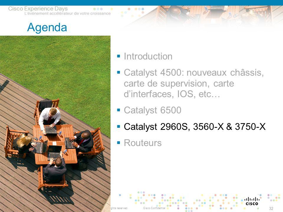 © 2009 Cisco Systems, Inc. All rights reserved.Cisco ConfidentialPresentation_ID 32 Agenda Introduction Catalyst 4500: nouveaux châssis, carte de supe