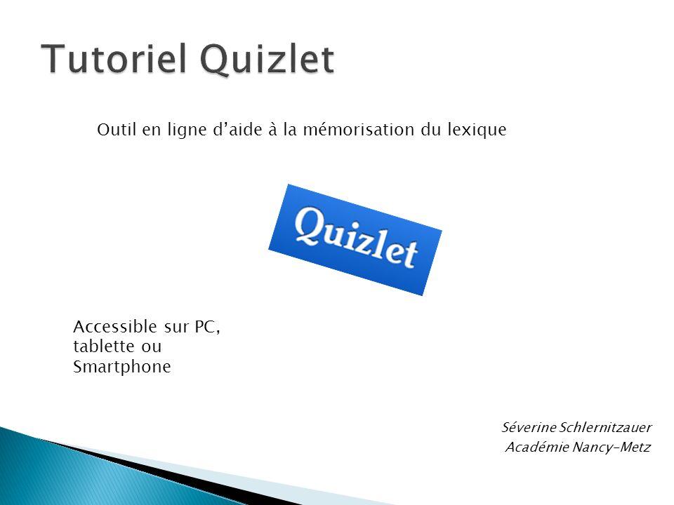 Séverine Schlernitzauer Académie Nancy-Metz Outil en ligne daide à la mémorisation du lexique Accessible sur PC, tablette ou Smartphone