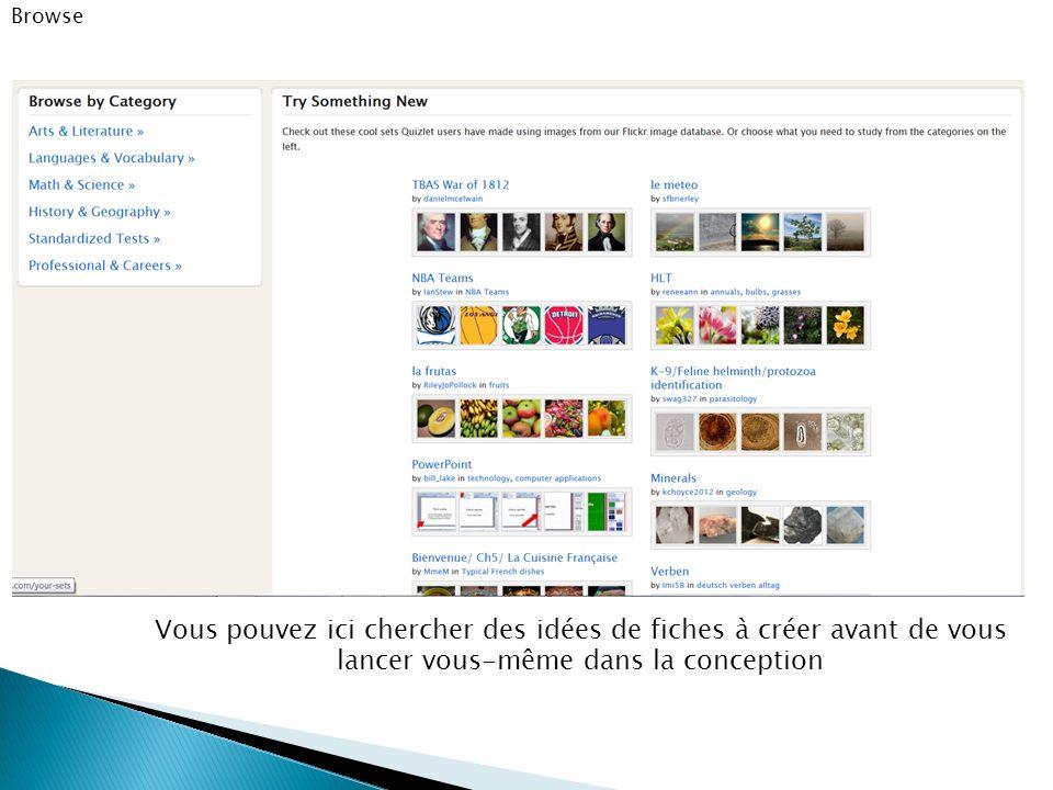 Browse Vous pouvez ici chercher des idées de fiches à créer avant de vous lancer vous-même dans la conception