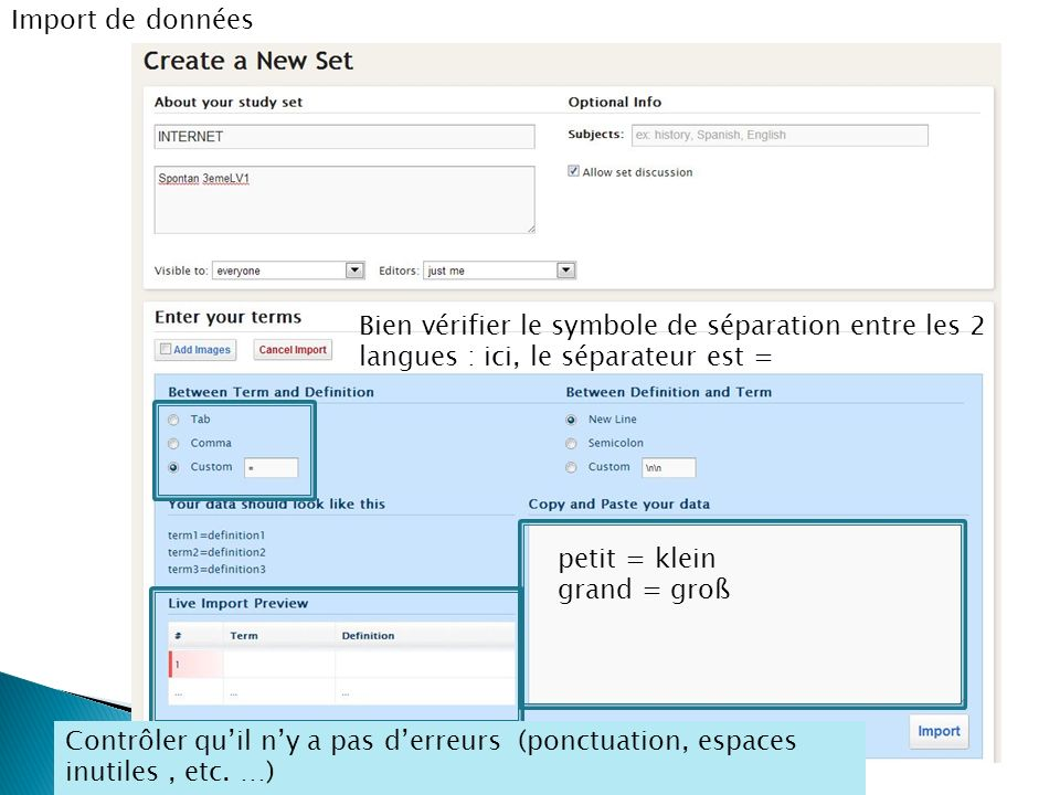 Import de données petit = klein grand = groß Bien vérifier le symbole de séparation entre les 2 langues : ici, le séparateur est = Contrôler quil ny a