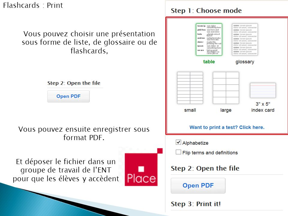 Flashcards : Print Vous pouvez choisir une présentation sous forme de liste, de glossaire ou de flashcards, Vous pouvez ensuite enregistrer sous forma