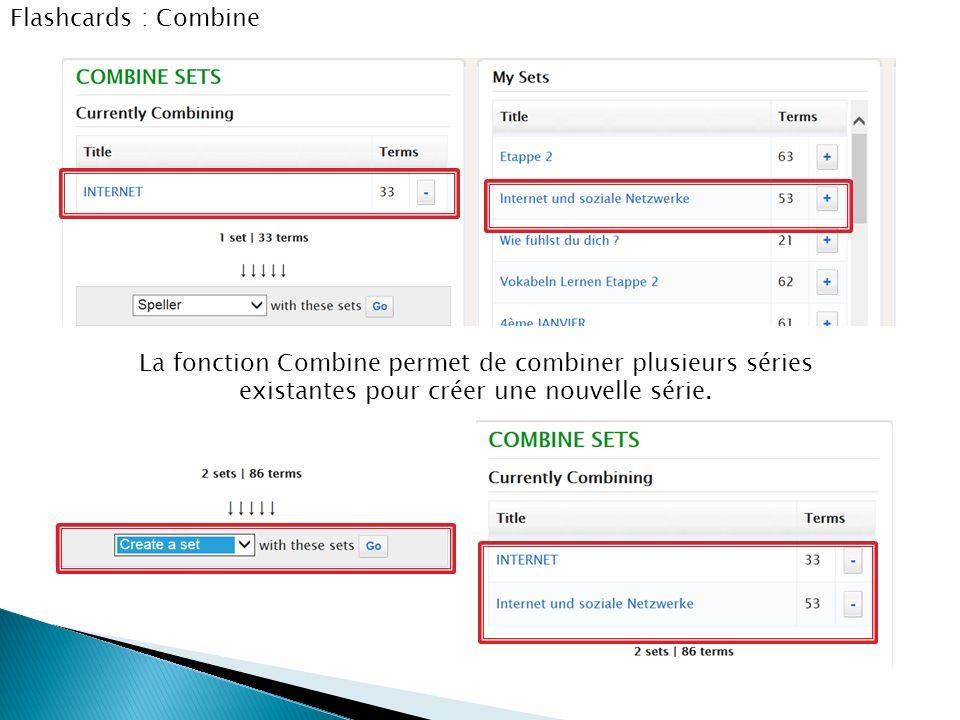 Flashcards : Combine La fonction Combine permet de combiner plusieurs séries existantes pour créer une nouvelle série.