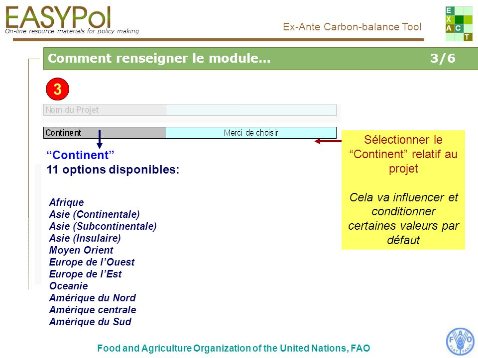 On-line resource materials for policy making Food and Agriculture Organization of the United Nations, FAO Ex-Ante Carbon-balance Tool Sélectionner le
