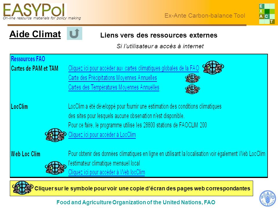 On-line resource materials for policy making Food and Agriculture Organization of the United Nations, FAO Ex-Ante Carbon-balance Tool Liens vers des r