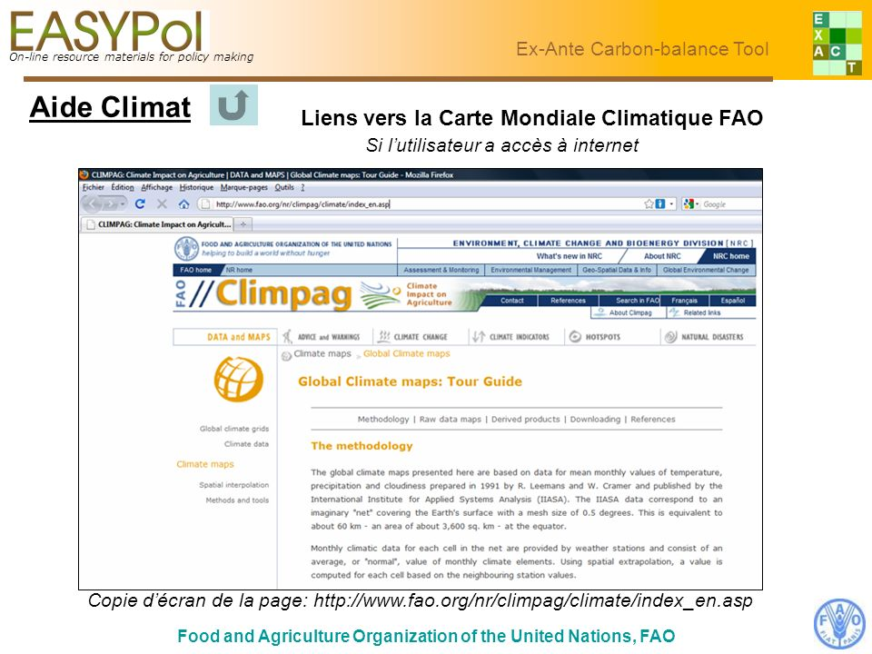 On-line resource materials for policy making Food and Agriculture Organization of the United Nations, FAO Ex-Ante Carbon-balance Tool Liens vers la Ca