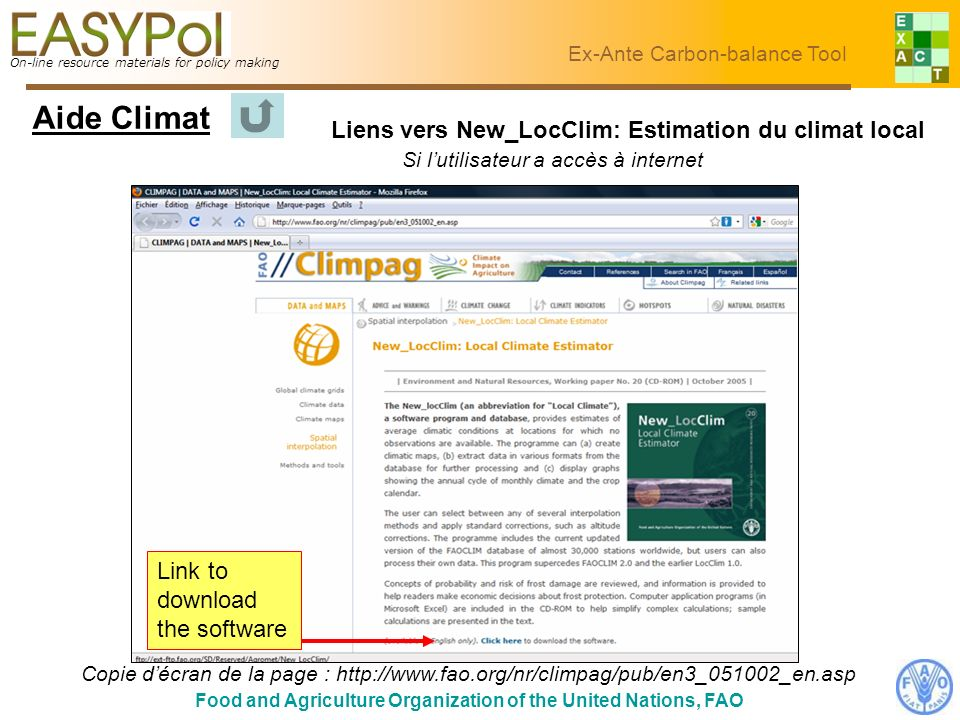 On-line resource materials for policy making Food and Agriculture Organization of the United Nations, FAO Ex-Ante Carbon-balance Tool Link to download