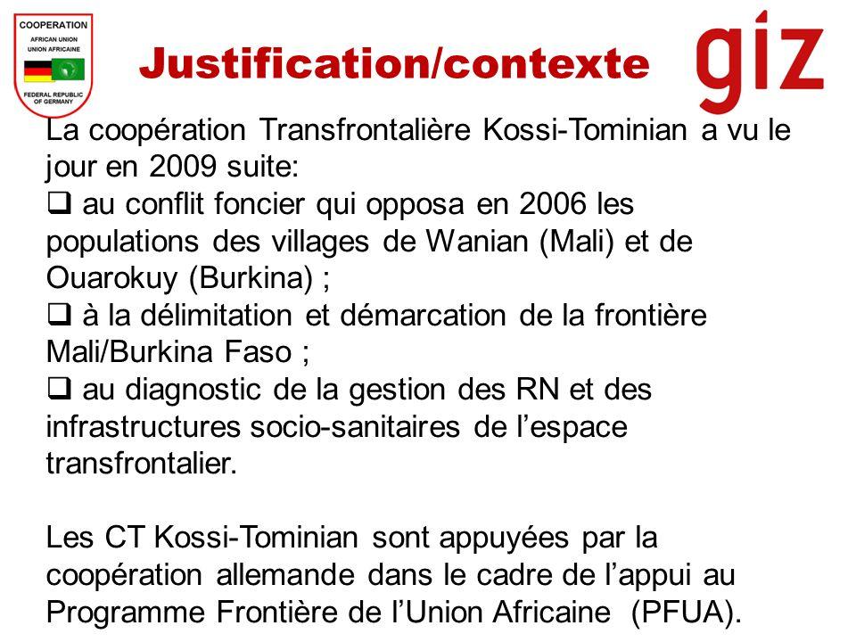 Justification/contexte La coopération Transfrontalière Kossi-Tominian a vu le jour en 2009 suite: au conflit foncier qui opposa en 2006 les population