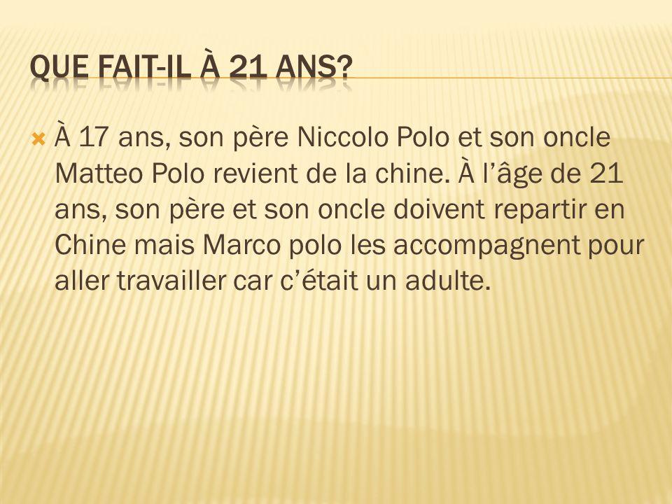 À 17 ans, son père Niccolo Polo et son oncle Matteo Polo revient de la chine. À lâge de 21 ans, son père et son oncle doivent repartir en Chine mais M