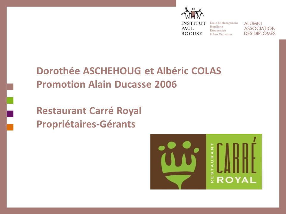 Dorothée ASCHEHOUG et Albéric COLAS Promotion Alain Ducasse 2006 Restaurant Carré Royal Propriétaires-Gérants