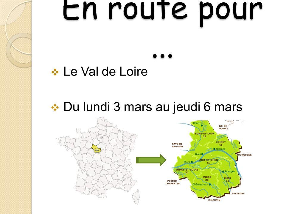 En route pour... Le Val de Loire Du lundi 3 mars au jeudi 6 mars