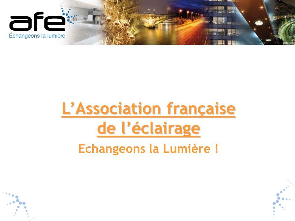LAssociation française de léclairage Echangeons la Lumière !