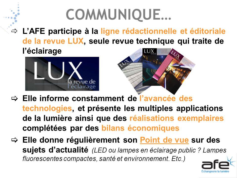 LAFE participe à la ligne rédactionnelle et éditoriale de la revue LUX, seule revue technique qui traite de léclairage Elle informe constamment de lav