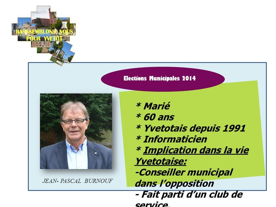Elections Municipales 2014 GERMAINE QUINIOU * * 77 ans * Yvetotaise depuis 77 Ans. * Retraitée