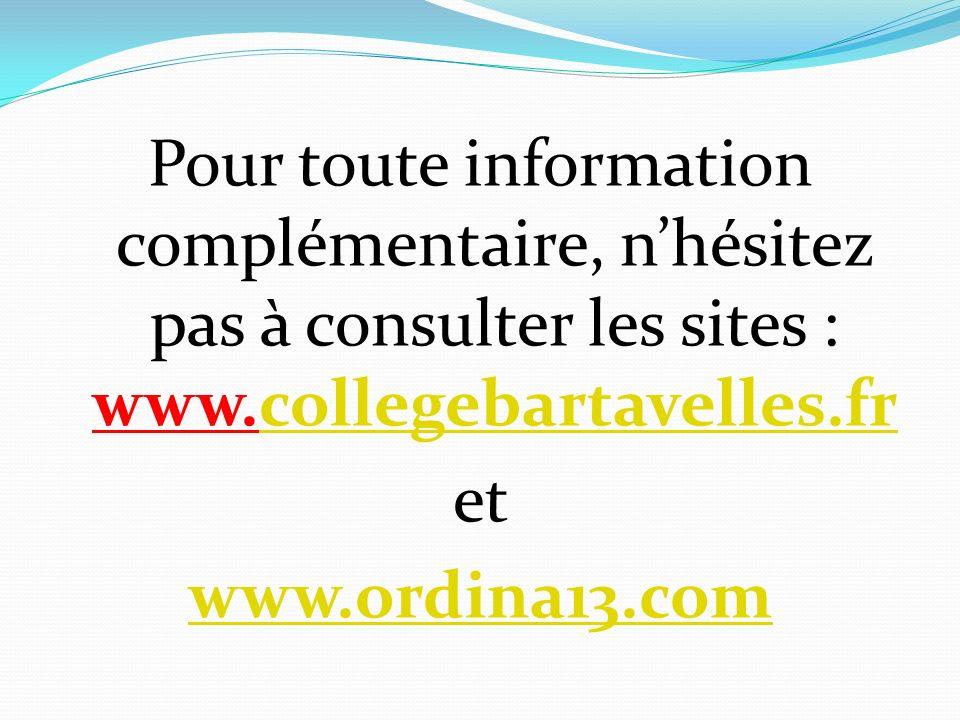 Pour toute information complémentaire, nhésitez pas à consulter les sites : www.collegebartavelles.frcollegebartavelles.fr et www.ordina13.com