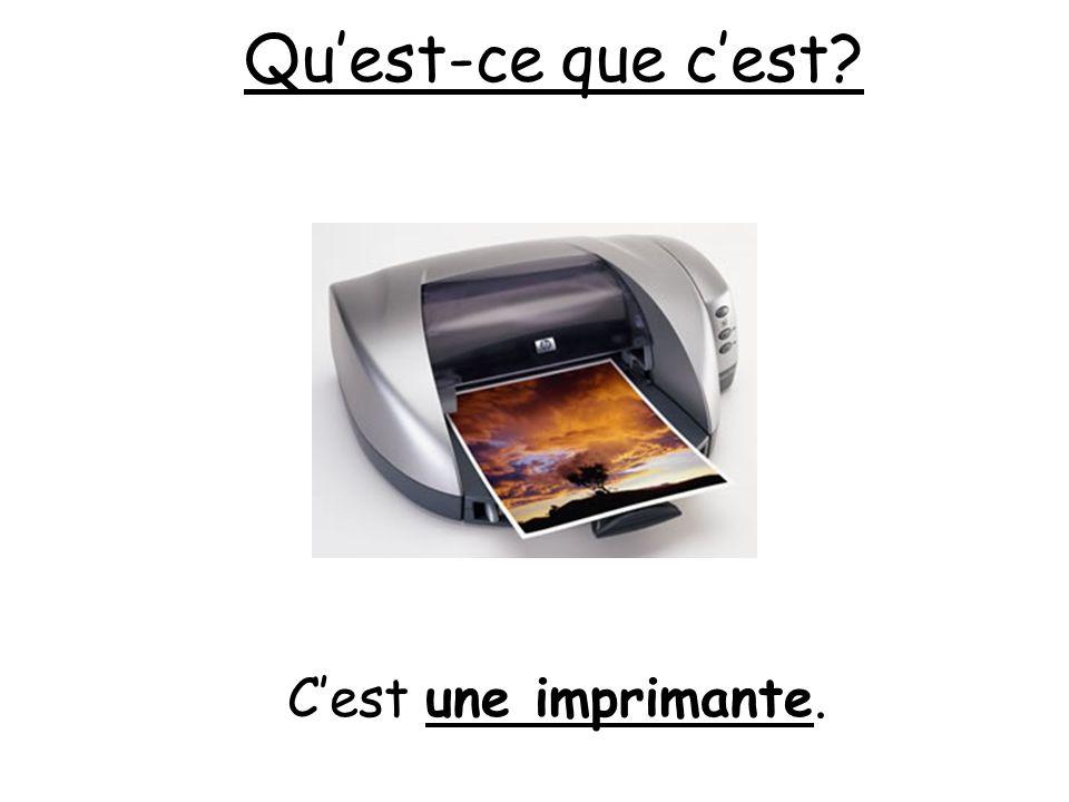 Quest-ce que cest? Cest une imprimante.