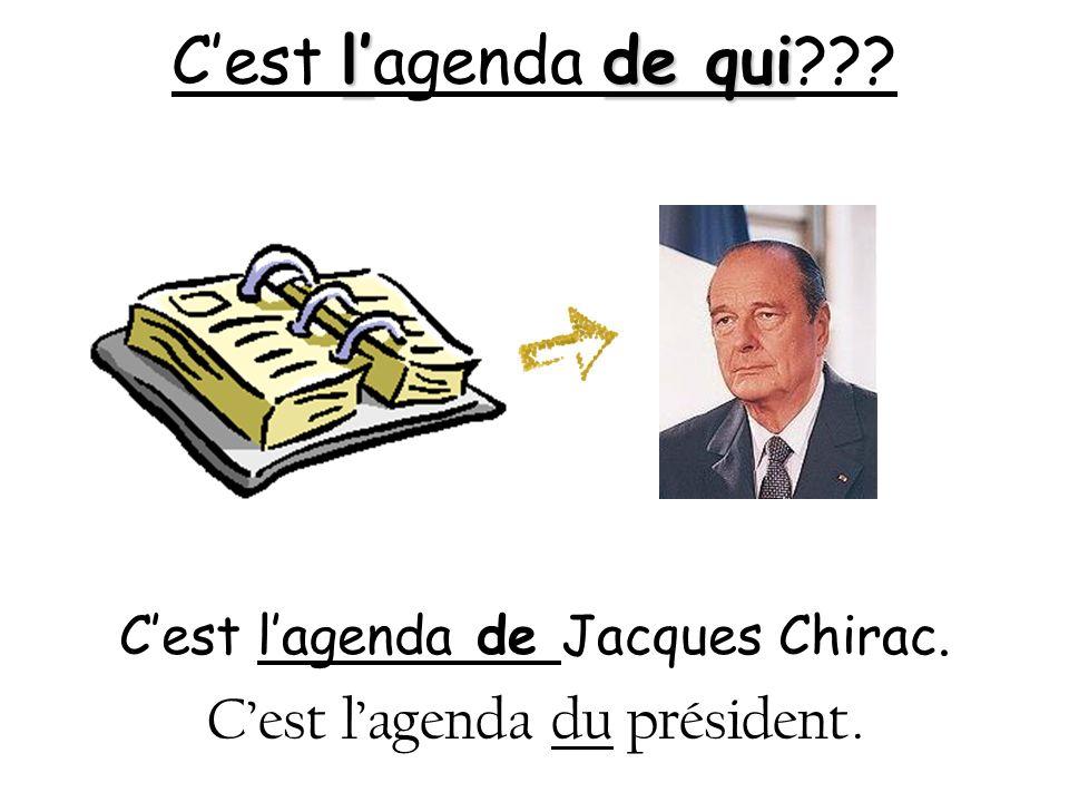 lde qui Cest lagenda de qui??? Cest lagenda de Jacques Chirac. Cest lagenda du président.