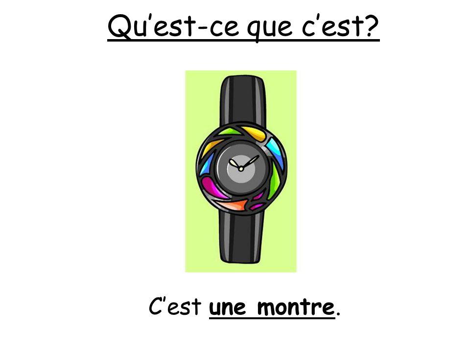 Quest-ce que cest? Cest une montre.
