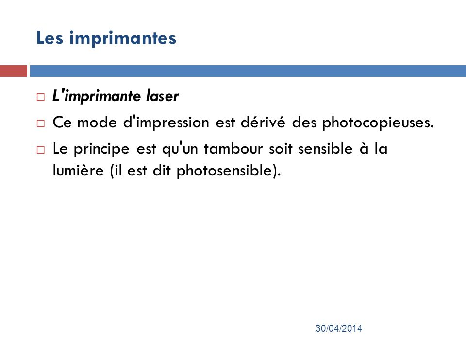 Les imprimantes L imprimante laser Ce mode d impression est dérivé des photocopieuses.