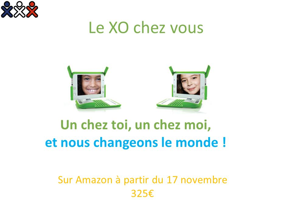 Le XO chez vous Un chez toi, un chez moi, et nous changeons le monde ! Sur Amazon à partir du 17 novembre 325