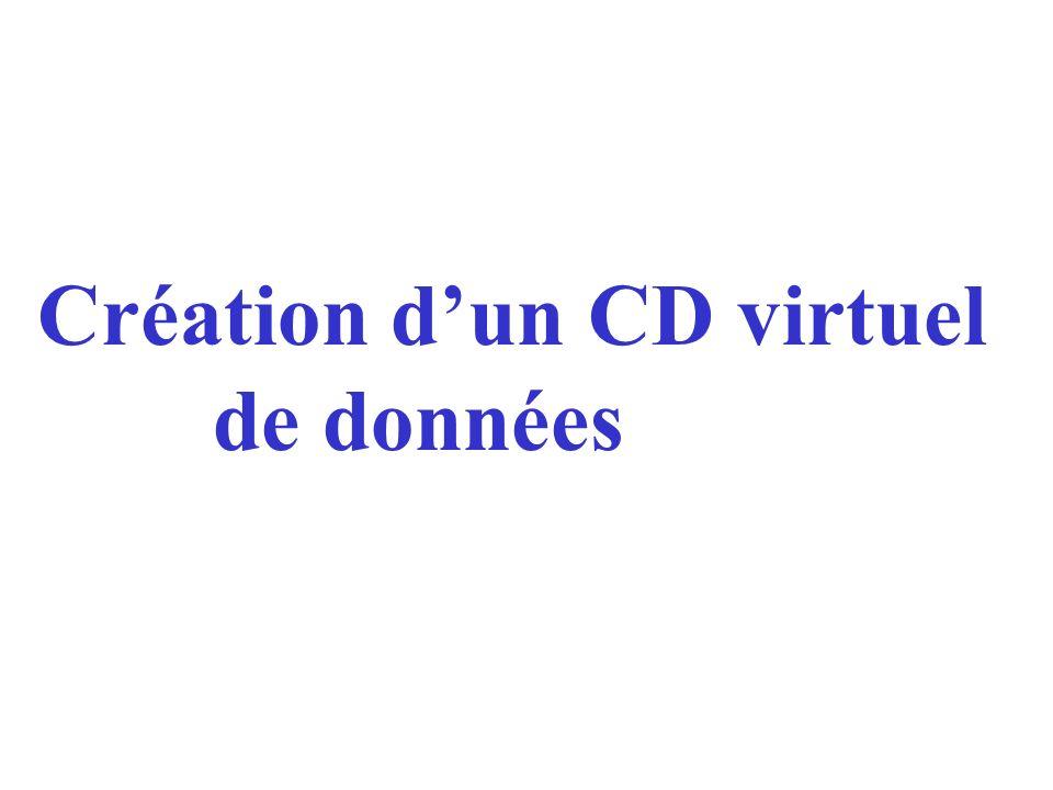 Création dun CD virtuel de données
