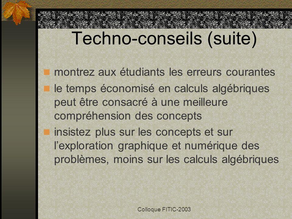 Colloque FITIC-2003 Techno-conseils prévoyez du temps pour apprivoiser la technologie (beaucoup de temps) pensez à offrir du support (beaucoup) faites
