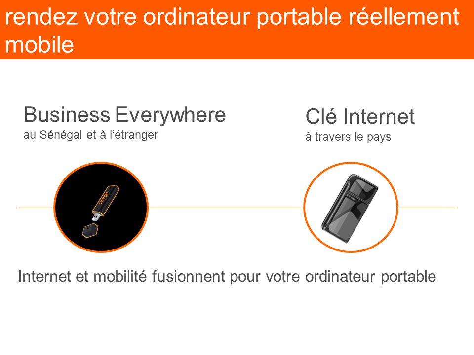 rendez votre ordinateur portable réellement mobile Business Everywhere au Sénégal et à létranger Clé Internet à travers le pays Internet et mobilité f