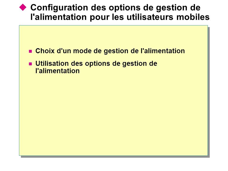 Configuration des options de gestion de l alimentation pour les utilisateurs mobiles Choix d un mode de gestion de l alimentation Utilisation des options de gestion de l alimentation