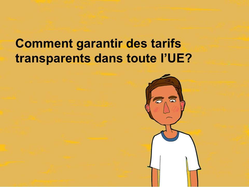 Comment garantir des tarifs transparents dans toute lUE?