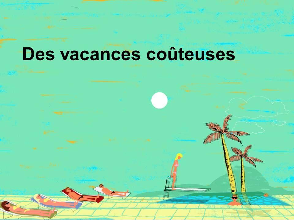 Des vacances coûteuses