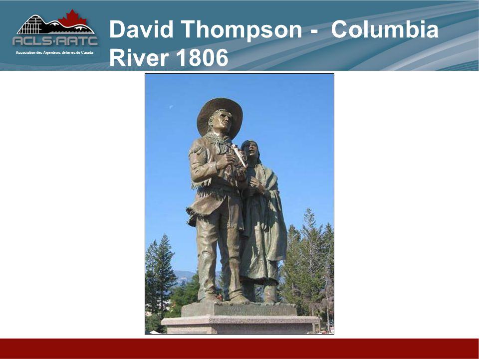 Association des Arpenteurs de terres du Canada David Thompson - Columbia River 1806